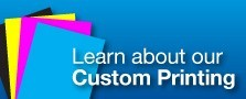 Learn about our Custom Printing